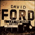FORD LET THE HARD TIMES
