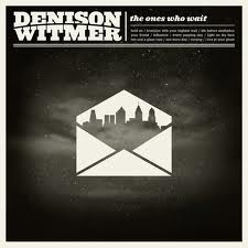 Denison Ones Who Wait