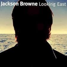Jackson Browne Looking East