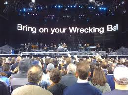 Bruce Bring On Your Wrecking Ball