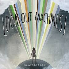 Duke Special Look Out Machines