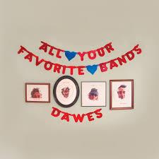 Dawes Fav Bands