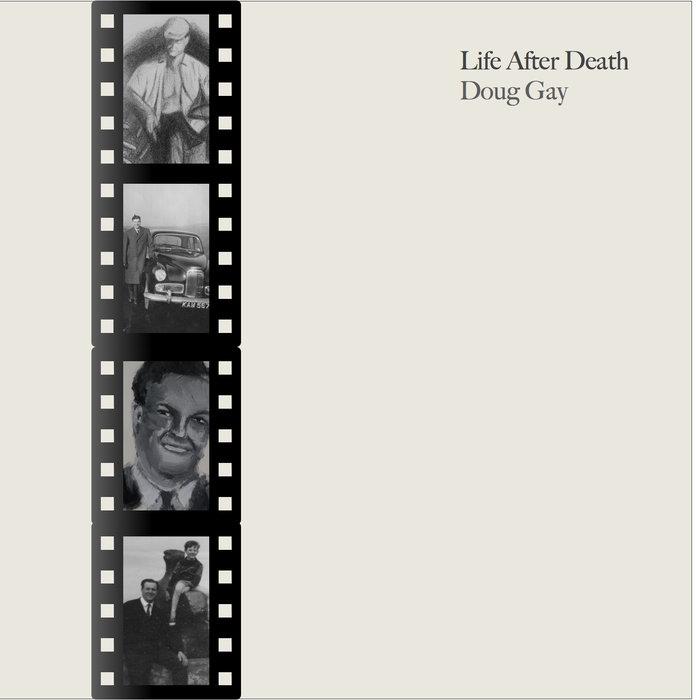Doug Gay Life After Death