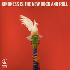 Kindness is the New Rck N Rll