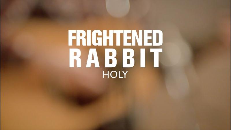 Frightned Rabbit Holy