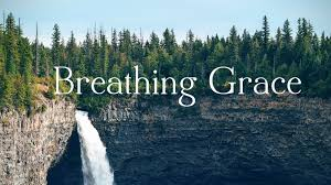 Breathing grace