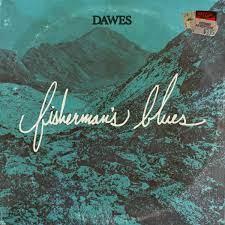 Dawes Fisherman's Blues